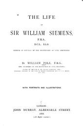 The Life of Sir William Siemens
