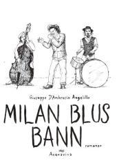 MILAN BLUS BANN 1 volume: romanzo