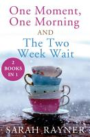 One Moment  One Morning and The Two Week Wait PDF