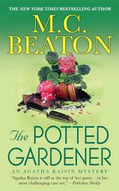 The Potted Gardener: An Agatha Raisin Mystery