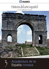 3.- Arquitectura de la España romana.