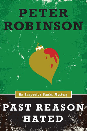 Past Reason Hated  An Inspector Banks Mystery