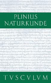 Medizin und Pharmakologie: Heilmittel aus dem Pflanzenreich: Naturkunde / Naturalis Historia in 37 Bänden, Ausgabe 2