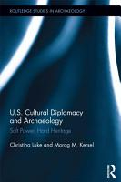 United States Cultural Diplomacy and Archaeology PDF