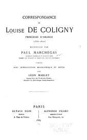 Correspondance de Louise de Coligny, princesse d'Orange (1555-1620)