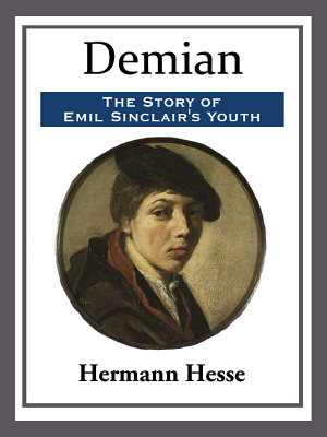 Demian  The Story of Emil Sinclair s Youth PDF