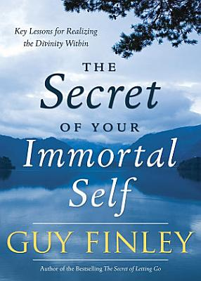 The Secret of Your Immortal Self