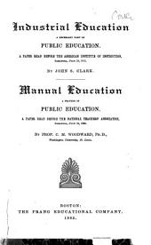 Industrial Education a Necessary Part of Public Education: A Paper Read Before the American Institute of Instruction, Saratoga, July 13, 1882