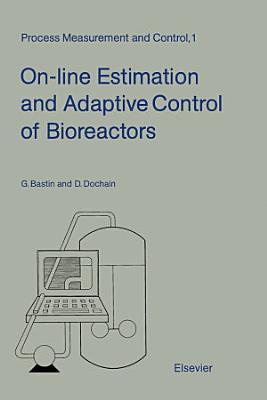 On-line Estimation and Adaptive Control of Bioreactors