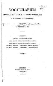 Vocabularium Coptico-Latinum et Latino-Copticum e Peyroni et Tattami lexicis concinnavit G. Parthey