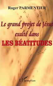 Le grand projet de Jésus exalté dans les Béatitudes