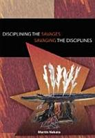 Disciplining the Savages  Savaging the Disciplines PDF