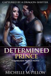 Determined Prince: Captured by a Dragon-Shifter #1