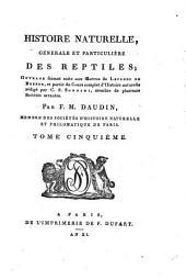 Histoire naturelle, générale et particulière, des reptiles: Ouvrage faisant suite à l'Histoire naturelle générale et particulière, Volume5