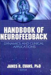 Handbook of Neurofeedback: Dynamics and Clinical Applications