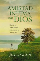 Amistad íntima con Dios: Cuando el temor de Dios está presente en nuestra vida