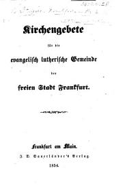Kirchengebete für die evangelisch lutherische Gemeinde der freien Stadt Frankfurt
