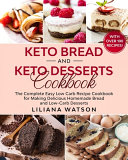 Keto Bread and Keto Desserts Cookbook