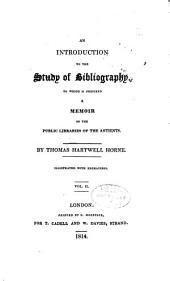 An Introduction to the Study of Bibliography: To which is Prefixed A Memoir on the Public Libraries of the Antients, Volume 2