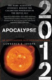 Apocalypse 2012: A Scientific Investigation into Civilization's End
