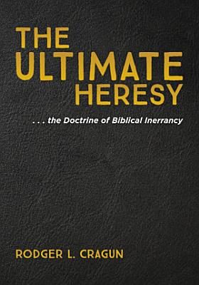 The Ultimate Heresy
