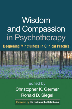 Wisdom and Compassion in Psychotherapy