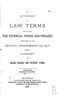 A Dictionary of Law Terms  Explainging the Technical Words and Phrases Employed in the Several Departments of Law PDF