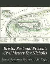 Bristol Past and Present: Volume 1