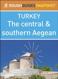The central and southern Aegean (Rough Guides Snapshot Turkey)