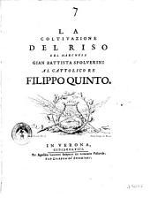 La coltivazione del riso del marchese Gian Battista Spolverini al cattolico re Filippo Quinto