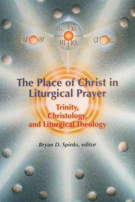 The Place of Christ in Liturgical Prayer