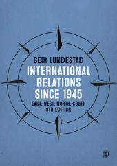 International Relations since 1945: East, West, North, South, Edition 8