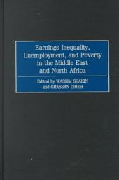 Earnings Inequality, Unemployment, and Poverty in the Middle East and North Africa