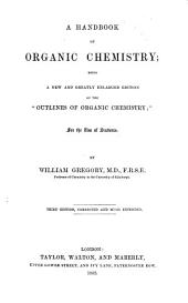 "A Handbook of Organic Chemistry: Being a New and Greatly Enlarged Edition of the ""Outlines of Organic Chemistry"" : for the Use of Students"