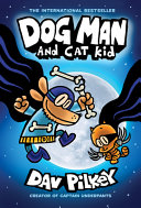 Dog Man and Cat Kid  from the Creator of Captain Underpants  Dog Man  4  Book