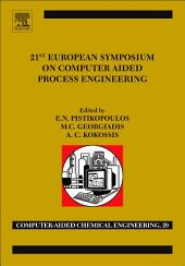 21st European Symposium on Computer Aided Process Engineering