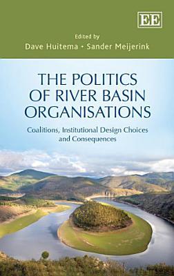 The Politics of River Basin Organisations