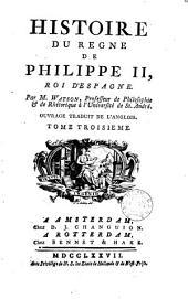 Histoire du règne de Philippe II, roi d'Espagne: Volume 3
