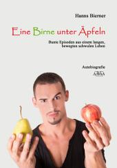 Eine Birne unter Äpfeln: Bunte Episoden aus einem langen, bewegten schwulen Leben