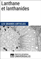 Lanthane et lanthanides: Les Grands Articles d'Universalis