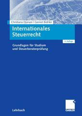 Internationales Steuerrecht: Grundlagen für Studium und Steuerberaterprüfung, Ausgabe 4