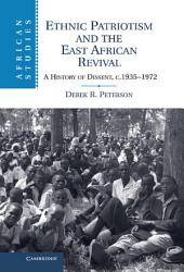 Ethnic Patriotism and the East African Revival: A History of Dissent, c.1935–1972