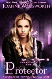 Protector: A Young Adult / New Adult Fantasy Novel