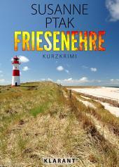 Friesenehre. Kurz - Ostfrieslandkrimi.