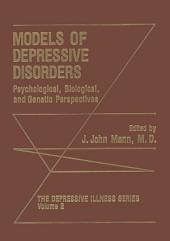 Models of Depressive Disorders: Psychological, Biological, and Genetic Perspectives