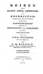Reizen door Klein Azië, Armenië en Koerdistan (gedaan in het jaar 1813 en 1814): benevens aanmerkingen wegens de krijgstogten van Alexander, en den terugtogt van de tien duizend, Volume 1
