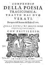 Compendio della poesia tragicomica, tratto dai duo Verati, per opera dell'autore del Pastor fido, colla giunta di molte cose spettanti all'arte