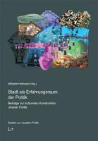 Stadt als Erfahrungsraum der Politik PDF