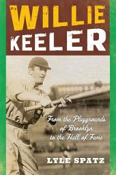 Willie Keeler: From the Playgrounds of Brooklyn to the Hall of Fame