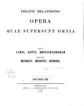 Philippi Melanthonis opera quae supersunt omnia: Loci theologici. Vol. 21